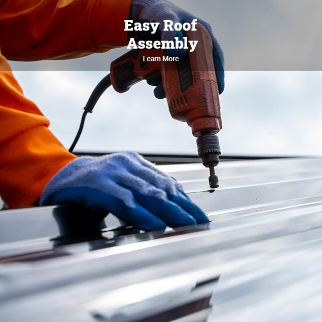 easy roof assembly learn more